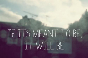 If Its Meant To Be