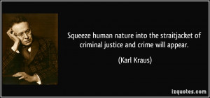 ... straitjacket of criminal justice and crime will appear. - Karl Kraus