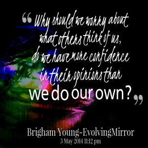 Quotes Picture: why should we worry about what others think of us, do ...