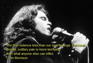 Jim morrison, famous, quotes, sayings, feelings, pain, brainy