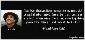 Your best changes from moment to moment, sick or well, tired or rested ...