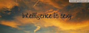 Intelligence is sexy Profile Facebook Covers
