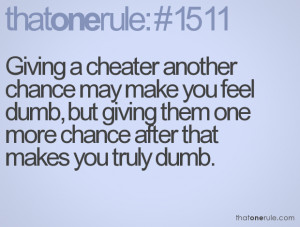 Giving a cheater another chance may make you feel dumb, but giving ...