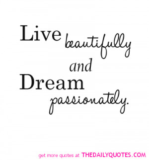 live-beautifully-dream-passionitely-quote-picture-nice-quotes-sayings ...