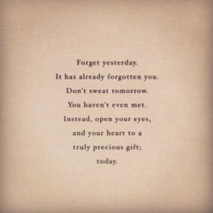 Forget Yesterday Quote
