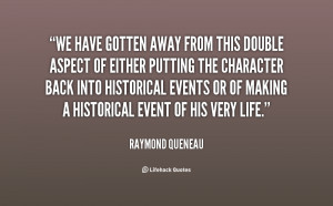 quote Raymond Queneau we have gotten away from this double 29228 png
