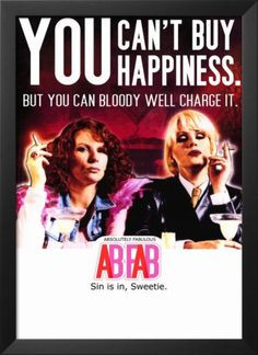 Absolutely Fabulous Quotes | Absolutely Fabulous Framed Art Print ...