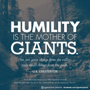 Chesterton quote - Humility is the mother of giants