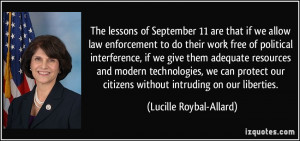 The lessons of September 11 are that if we allow law enforcement to do ...