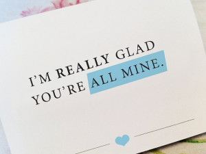 MAY SALE - I'm really glad you're all mine - Love Card - Happy ...