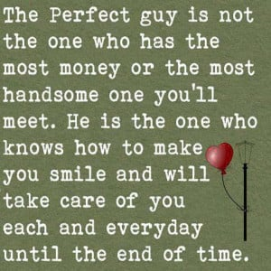 the perfect guy is not the one who has the money or the most handsome ...
