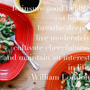 ... low to collect our favorite 20 quotes for eating and living healthy