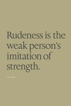 ... Being Rude   ... not for THEM. Being rude is being disrespectful to
