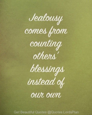 counting others Blessings, the source of jealousy is when we count ...
