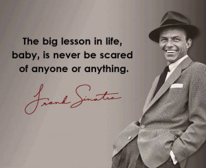 Frank Sinatra quote: Posters Quotes Lyrics, Quotes Movies Music, Ron ...