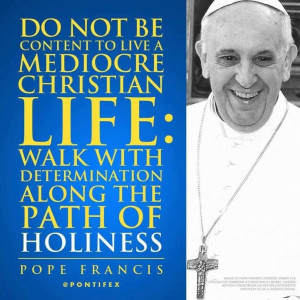 Pope Francis quotes || especially next week at world youth day