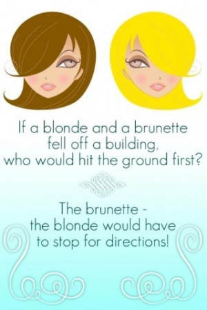 Haha blondes these days ;)