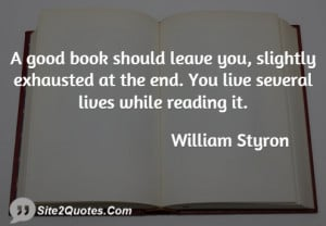 good book should leave you, slightly exhausted at the end. You live ...