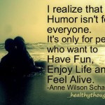 Anne Wilson Schaef quotes- humor isn't for everyone-It's only for ...