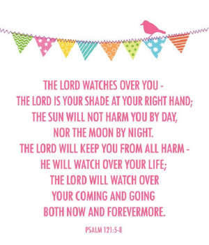 The Lord will always watch over you!