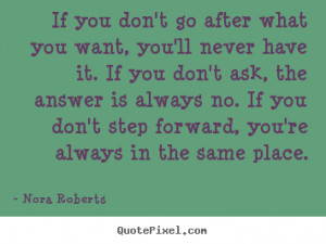 nora roberts quotes you don t find time to write you make time it s my ...