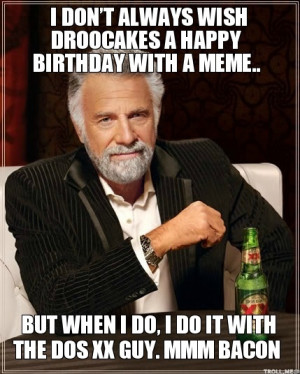 Birthday Most Interesting Man In The World Quotes