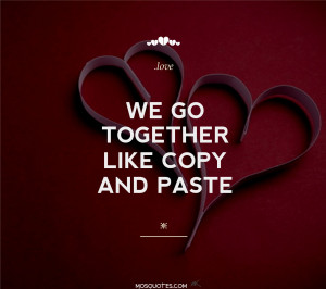 We Go Together Like Quotes Quotes We go together like
