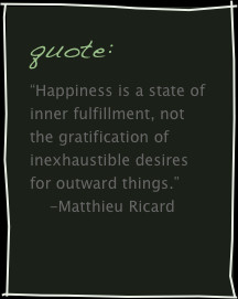 """... of inexhaustible desires for outward things."""" -Matthieu Ricard"""