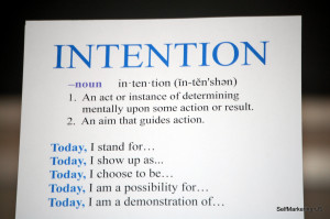 ... do something you need to set your intention to go where you want to