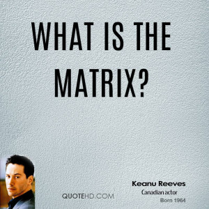 What is the Matrix?
