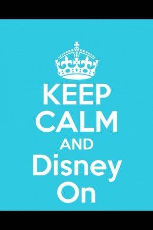Keep calm and Disney on!!