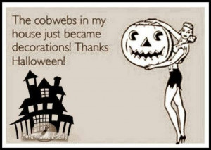 Yay!! Halloween is coming and I don't need to clean my cobwebs!!
