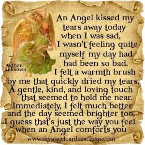 An angel kissed my tears away