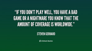 quote-Steven-Gerrard-if-you-dont-play-well-you-have-108153.png