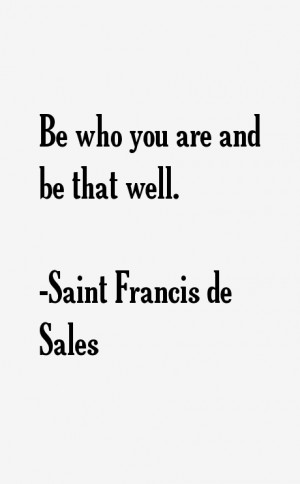 Saint Francis de Sales Quotes & Sayings