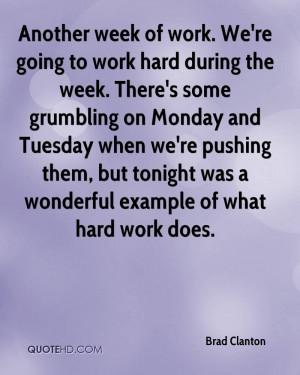 brad-clanton-quote-another-week-of-work-were-going-to-work-hard.jpg