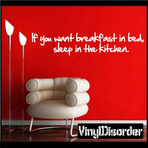 If you want breakfast in bed, sleep in the kitchen. Wall Quote Mural ...