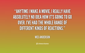 quote-Wes-Anderson-anytime-i-make-a-movie-i-really-60335.png