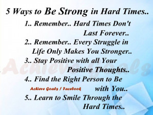 Quotes About Being Strong Through Hard Times Remember hard times