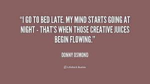 quote-Donny-Osmond-i-go-to-bed-late-my-mind-233599.png