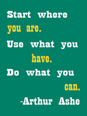Arthur Ashe Quote by Trudy Clementine