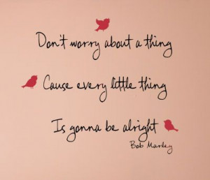 Everything's gonna be alright.