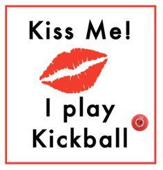 smooch!! kickball.com #kickball #waka #wakavegas #wakapartypatrol
