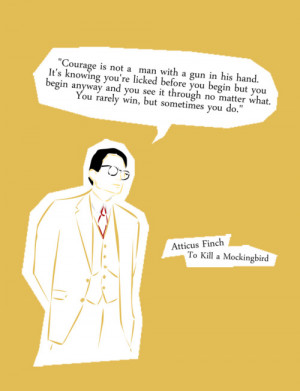 "... win, but sometimes you do."" - Atticus Finch, To Kill A Mockingbird"