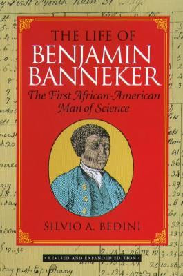 The Life of Benjamin Banneker: The First African-American Man of ...