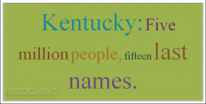 Kentucky: Five million people, fifteen last names.