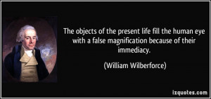 The objects of the present life fill the human eye with a false ...