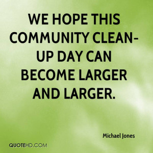 We hope this community clean-up day can become larger and larger.