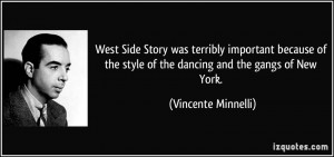 West Side Story was terribly important because of the style of the ...