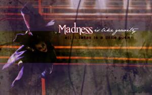 joker quotes madness like gravity